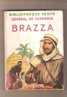 Général De Chambrun - BRAZZA - Bibliothèque Verte - Illustrations De Henri Faivre - Livres, BD, Revues