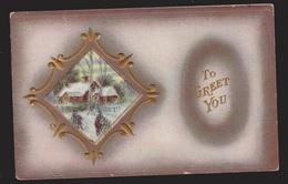 General Greetings - To Greet You Winter Scene - Used 1912 - Embossed - Greetings From...