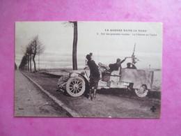 CPA WW1 LA GUERRE 1914-18 DANS LE NORD ROUTE LA CHASSE AU TAUBE VOITURE ANIMEE - Guerre 1914-18