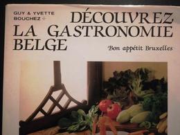 DÉCOUVREZ LA GASTRONOMIE BELGE VIEUX LIVRE CUISINE RÉGIONALISME BELGIQUE BRUXELLES ANNÉE 1983 - Gastronomie