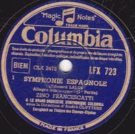 78 Trs - 30 Cm - état TB - SYMPHONIE ESPAGNOLE  (Edouard LALO) Allegro Non Troppo (1re Et 2e Parties) ZINO FRANCESCATTI - 78 T - Disques Pour Gramophone