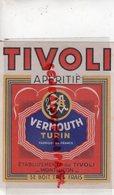 03- MONTLUCON- RARE ETIQUETTE TIVOLI APERITIF VERMOUTH TURIN -IMPRIMERIE DIEBOLD ET MOURLON - Etiquettes