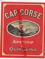 20- CORSE- RARE ETIQUETTE CAP CORSE APERITIF AU QUINQUINA - Etiquettes