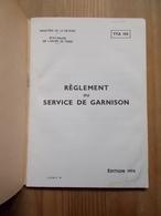 MILITARIA ARMEE FRANCAISE REGLEMENT DE SERVICE DE GARNISON1974 Armée De Terre - Livres