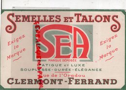 63 - CLERMONT FERRAND- BUVARD SEMELLES ET TALONS- CHAUSSURES- SEA- RUE DE L' ORADOU- - Chaussures