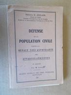 MILITARIA ARMEE FRANCAISE 1938 Docteur ANGLADE DEFENSE POPULATION CIVILE CONTRE LES GAZ ATTAQUE AERIENNE Gaz De Combat - Livres