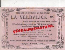 39- DOLE-JURA- BUVARD LA VELDALICE-LOTION CONTRE LES POUX LENTES-M. OUDET PHARMACIEN-PHARMACIE-IMPRIMERIE E. DELCEY - Produits Pharmaceutiques