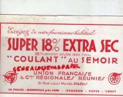 75- PARIS- RARE BUVARD SUPER 18% EXTRA SEC- SEMOIR-UNION FRANCAISE -LA PALLICE-MONDEVILLE CAEN-ISSOUDUN-VOVES-LORCY - Blotters