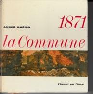 André Guérin -1871, La Commune - Histoire