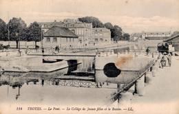 TROYES LE PONT LE COLLEGE DE JEUNES FILLES ET LE BASSIN - Troyes