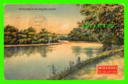 OZARKS, MO - WHITE RIVER IN THE MISSOURI - TRAVEL IN 1945 - - United States