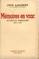Jean Ajalbert - Mémoires En Vrac. Au Temps Du Symbolisme 1880-1890 - EO Avec Envoi Signé De L'auteur - 1938 - Livres, BD, Revues