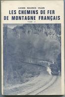 Lucien Maurice VILAIN Les Chemins De Fer De Montagne Français Tome II 1964 - Histoire