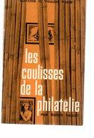 Les Coulisses De La Philatélie Par R Valuet Ed Thiaude 1966 - Littérature