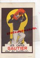 59- LILLE- BUVARD LES CAFES CAFE GAUTIER-SONT LES MEILLEURS-IMPRIMERIE LIEVIN DANIEL LILLE-SUPERBE GRAPHISME - Café & Thé