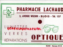 41 - BLOIS- RARE GRAND BUVARD PHARMACIE LACHAUD-3 AVENUE WILSON-OPTIQUE LUNETTES- PHARMACIEN BUREAU PTT - Produits Pharmaceutiques
