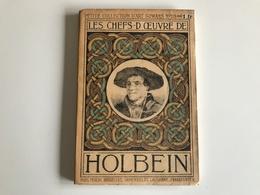 N°13 - Les Chefs D'Oeuvres D'Holbein Le Jeune  - 1911 - Art