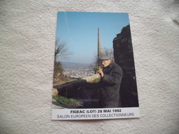 SALON EUROPEEN DES COLLECTIONNEURS ..FIGEAC 1992..AIME NOEL ..HISTORIEN LOCAL - Collector Fairs & Bourses