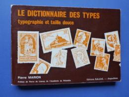 Biblio-Dictionnaires Des Types Typo Et Taille Douce De P. Marion - Timbres