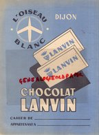 21- DIJON- PROTEGE CAHIER CHOCOLAT LANVIN-L' OISEAU BLANC - TABLE ADDITION MULTIPLICATION SOUSTRACTION DIVISION ECOLE - Cacao