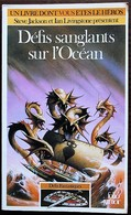 LDVELH - DEFIS FANTASTIQUES - 16 - Défis Sanglants Sur L'océan - Gallimard 1990 - Group Games, Parlour Games