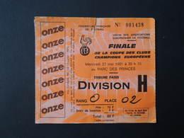 TICKET  Entrée  FOOTBALL. FINALE  COUPE  Des Clubs Champions Européens. Tribune Paris. Parc Des Princes. 27 Mai 1981 - Tickets - Vouchers