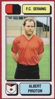 Panini Football Voetbal 83 1983 Belgie Belgique Sticker FC Seraing Liege Luik Nr. 228 Albert Piroton - Sports