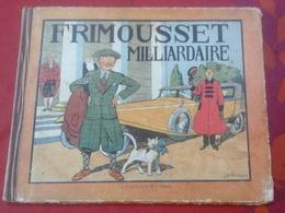 Frimousset Milliardaire Histoire Jaboune Dessins Pinchon 1930 Editions Ferenczi & Fils - Livres, BD, Revues