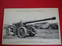LE BANDAGE BERGOUGNAN DANS LA GRANDE GUERRE CANON DE 160 - Guerra 1914-18