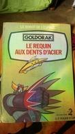 Goldorak Le Requin Aux Dents D Acier Par A2 - Bibliothèque Rouge Et Or