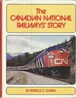 THE CANADIAN NATIONAL RAILWAY'S STORY - PATRICK C. DORIN  ( EISENBAHNEN CHEMIN DE FER LOKOMOTIVEN LOCOMOTIVES ) - Chemin De Fer