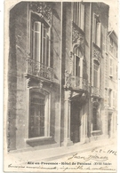 """AIX-EN-PROVENCE . HOTEL DE PANISSE . AFFR AU VERSO LE 5-2-1903 + CACHET """"TAXE """" + TIMBRE DECOLLE . 2 SCANES - Aix En Provence"""