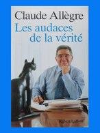 Les Audaces De La Vérité - Claude Allègre - Robert Laffont - 2001 -  (4461) - Politique