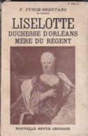 F. Funck6Brentano - Liselotte Duchesse D'Orléans Mère Du Régent - Histoire