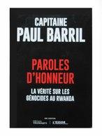Paroles D'honneur - La Vérité Sur Les Génocides Au Rwanda - Capitaine Paul BARRIL - Coédition - Télématique (4463) - Histoire