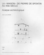 La Maison De Pierre De Spontin Au XIIIe Siècle. Analyse Archéologique. Yvoir, Spontin. Jean-Louis Javaux - Cultural