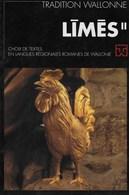 Limes 2. Choix De Textes En Langues Régionales Romanes De Wallonie. Wallon. 1992 - Culture