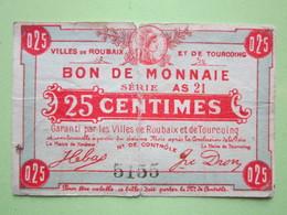 BON DE MONNAIE 25 Centimes - Ville De ROUBAIX Et De TOURCOING (58) 1914-1918 - Bons & Nécessité