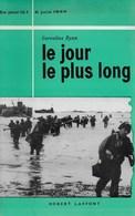 Le Jour Le Plus Long. Débarquement De Normandie. Cornelius Ryan. Robert Laffont - War 1939-45