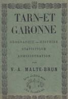 TARN ET GARONNE--géographie-histoire Statistique Administration-par V. A. MALTE-BRUN-réedition De L'ouvrage De 1882- - Midi-Pyrénées