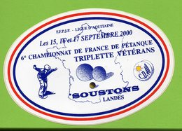 PETANQUE CHAMPIONNAT DE FRANCE TRIPLETTE VETERANS SOUSTONS 2000 * AUTOCOLLANT 021 * - Stickers