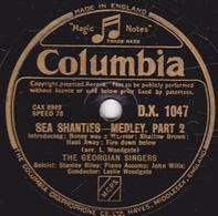78 Trs - 30 Cm - état TB -  SEA SHANTIES-MEDLEY. - PART 1 PART 2 - THE GEORGIAN SINGERS - 78 T - Disques Pour Gramophone