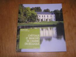 CHATEAUX ET MANOIRS DE CHARME EN BELGIQUE Farcy Régionalisme Ouvignes Attre Vervoz Halloy Sorinnes Godinne Ittre Boussu - Cultural