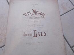 TROIS MELODIES Pour Piano Et Chant De Edourd Lalo - Partitions Musicales Anciennes