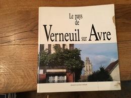 170/ LE PAYS DE VERNEUIL SUR AVRE TRES BEAU LIVRE - Normandie