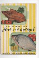 125 REZEPTE FÜR FISCH UND GEFLÜGEL - VERLAG DER FRAU 1960 - Food & Drinks