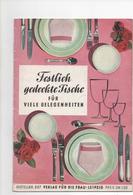 FESTLICH GEDECKTE TISCHE FÜR VIELE GELEGENHEITEN - VERLAG DER FRAU 1962 - Food & Drinks