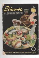 PIKANTE KLEINIGKEITEN - VERLAG DER FRAU 1958 - Food & Drinks