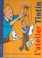 L'atelier Tintin J'apprends à Dessiner Et à Raconter Avec Hergé Editions Moulinsart De 2008 - Tintin