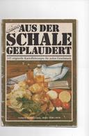AUS DER SCHALE GEPLAUDERT ( 145 KARTOFFELREZEPTE) - VERLAG DER FRAU 1984 - Food & Drinks